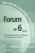 FORUM for Anthropology and Culture. № 6 2010. Prestige, Authority, and Dialogue in Contemporary Academia.